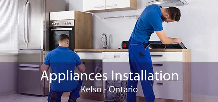 Appliances Installation Kelso - Ontario
