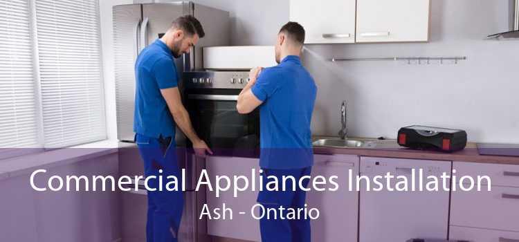 Commercial Appliances Installation Ash - Ontario