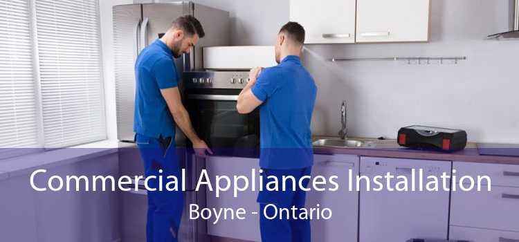 Commercial Appliances Installation Boyne - Ontario