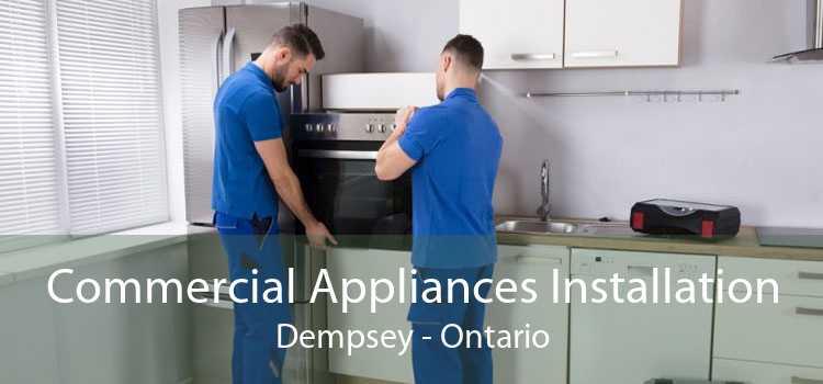 Commercial Appliances Installation Dempsey - Ontario
