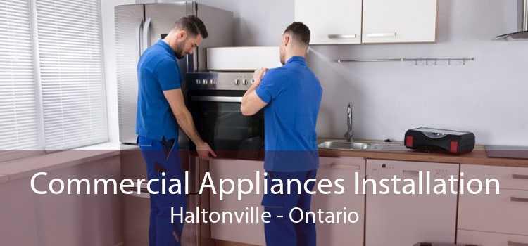 Commercial Appliances Installation Haltonville - Ontario