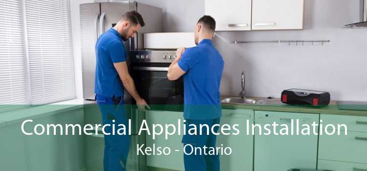 Commercial Appliances Installation Kelso - Ontario