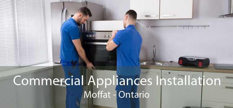 Commercial Appliances Installation Moffat - Ontario