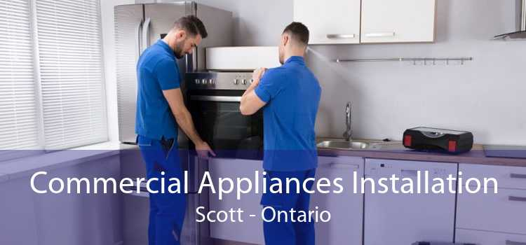 Commercial Appliances Installation Scott - Ontario
