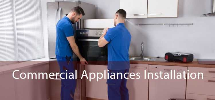 Commercial Appliances Installation