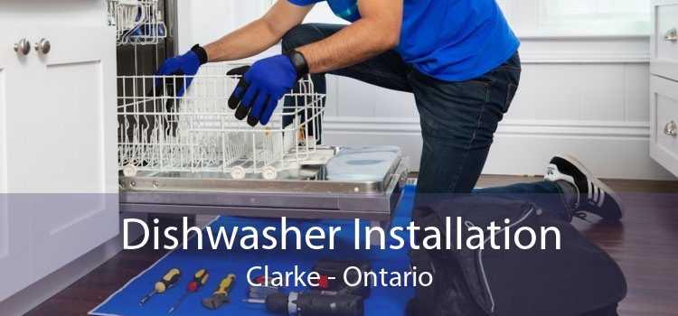 Dishwasher Installation Clarke - Ontario