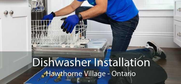 Dishwasher Installation Hawthorne Village - Ontario