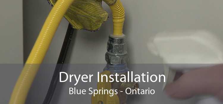 Dryer Installation Blue Springs - Ontario