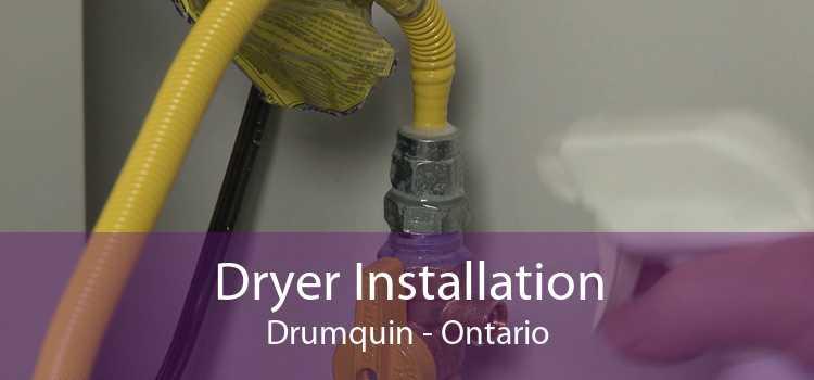 Dryer Installation Drumquin - Ontario