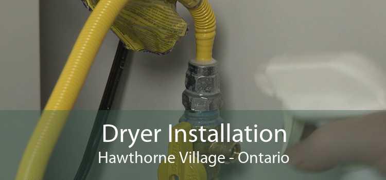 Dryer Installation Hawthorne Village - Ontario