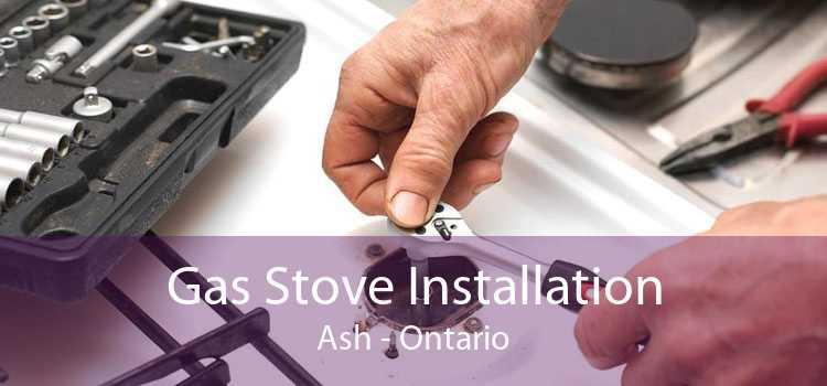 Gas Stove Installation Ash - Ontario