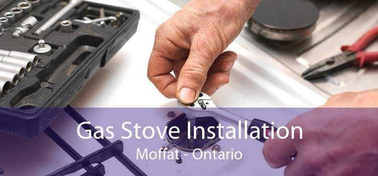 Gas Stove Installation Moffat - Ontario