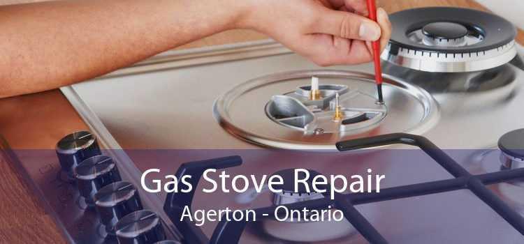 Gas Stove Repair Agerton - Ontario