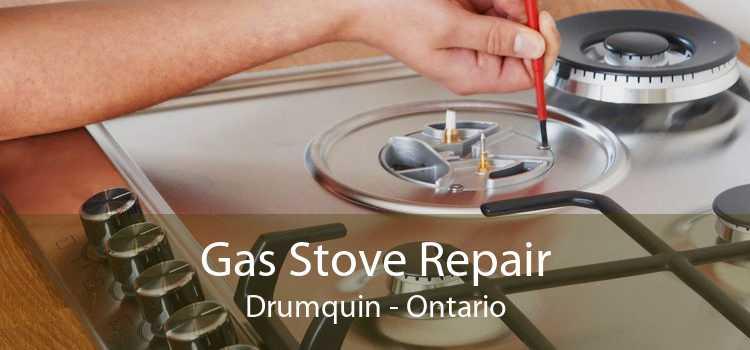 Gas Stove Repair Drumquin - Ontario