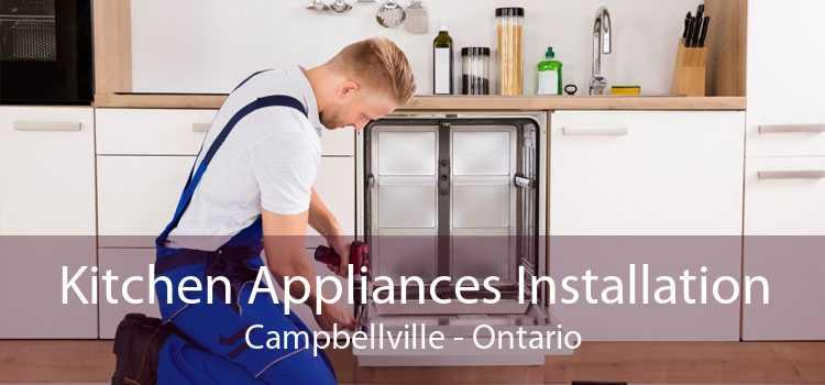 Kitchen Appliances Installation Campbellville - Ontario