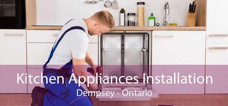 Kitchen Appliances Installation Dempsey - Ontario