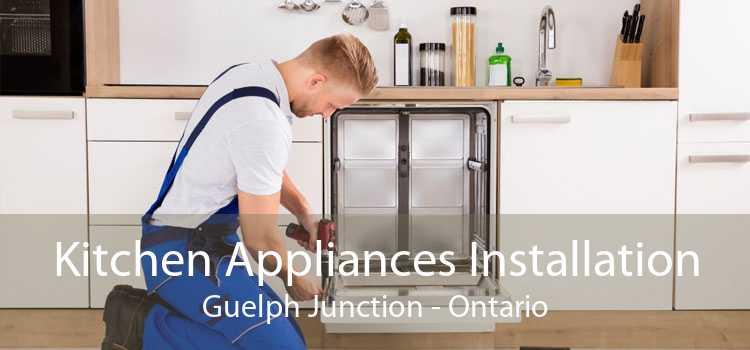 Kitchen Appliances Installation Guelph Junction - Ontario