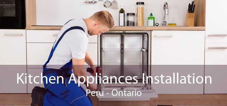 Kitchen Appliances Installation Peru - Ontario
