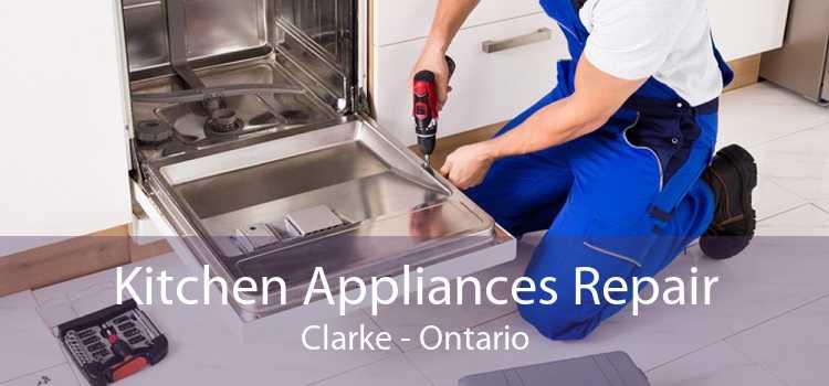 Kitchen Appliances Repair Clarke - Ontario