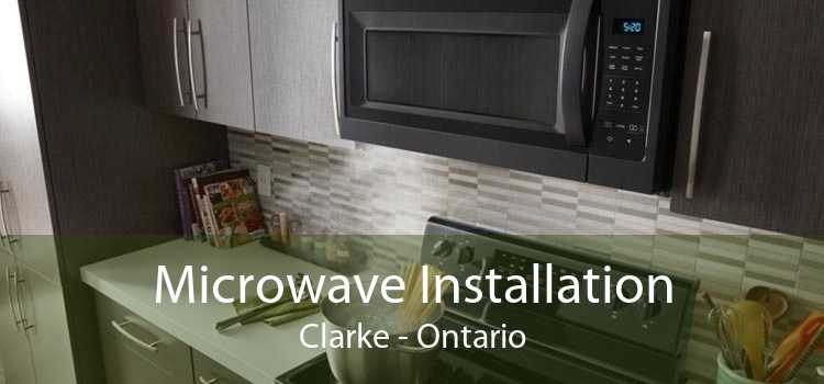Microwave Installation Clarke - Ontario