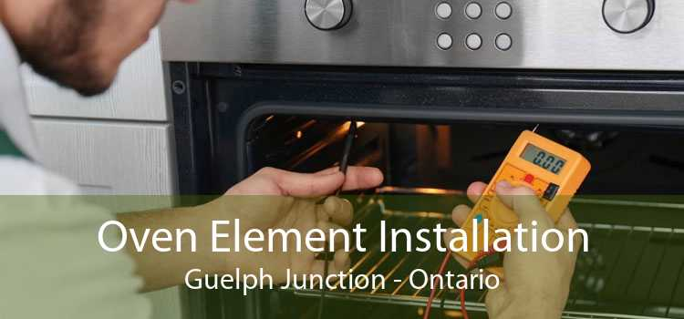 Oven Element Installation Guelph Junction - Ontario