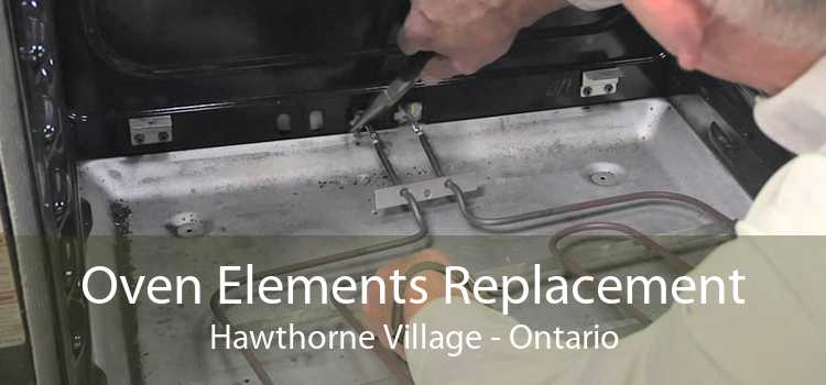 Oven Elements Replacement Hawthorne Village - Ontario