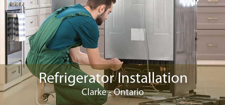 Refrigerator Installation Clarke - Ontario