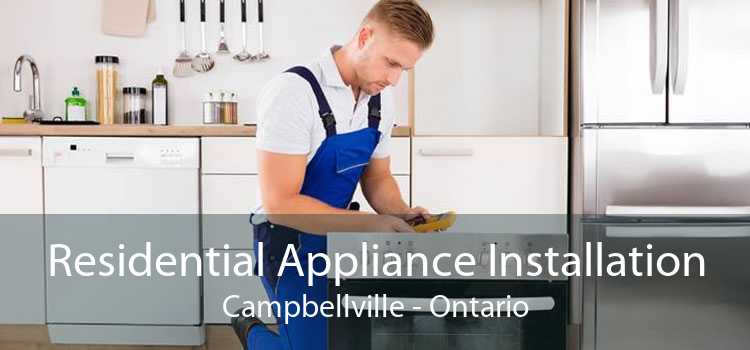 Residential Appliance Installation Campbellville - Ontario