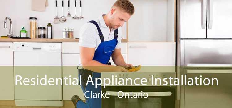 Residential Appliance Installation Clarke - Ontario
