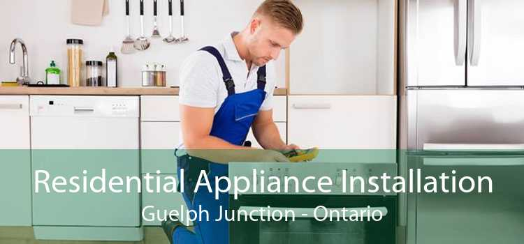 Residential Appliance Installation Guelph Junction - Ontario