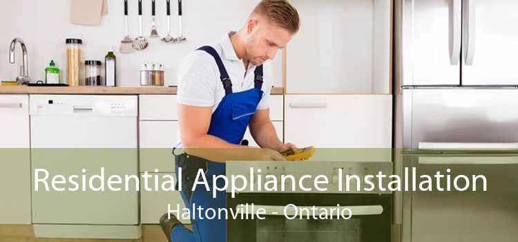 Residential Appliance Installation Haltonville - Ontario