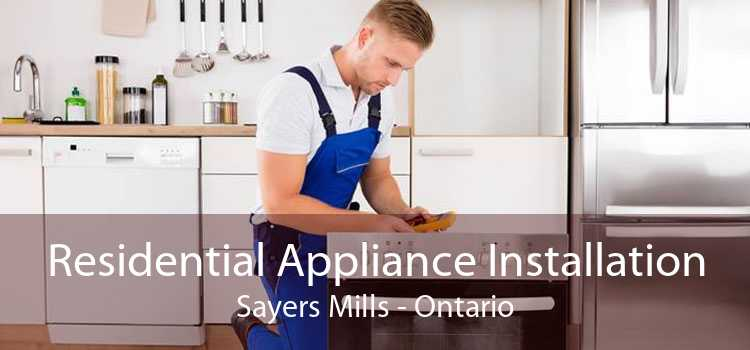 Residential Appliance Installation Sayers Mills - Ontario