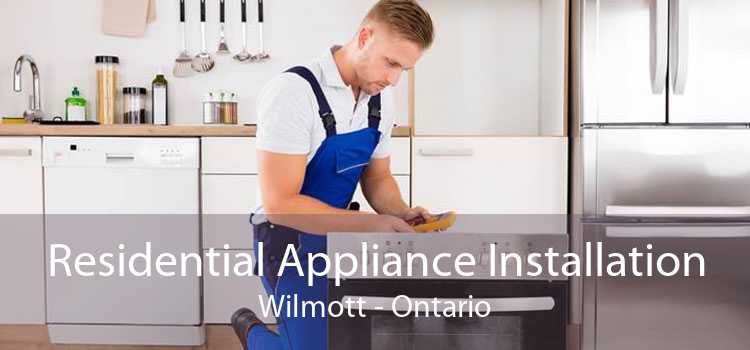 Residential Appliance Installation Wilmott - Ontario