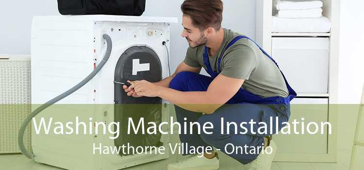 Washing Machine Installation Hawthorne Village - Ontario